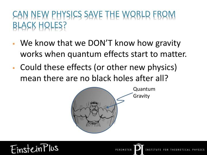 Can new physics save the world from black holes?