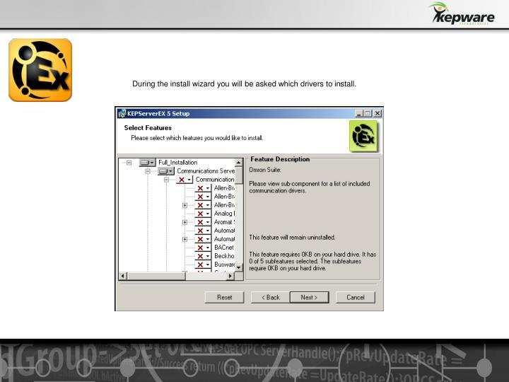 During the install wizard you will be asked which drivers to install.