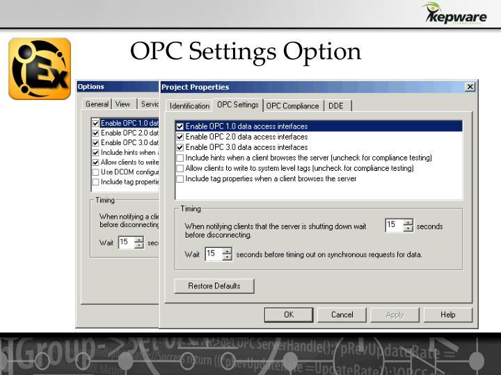 OPC Settings Option