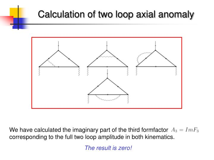 Calculation of two loop axial anomaly