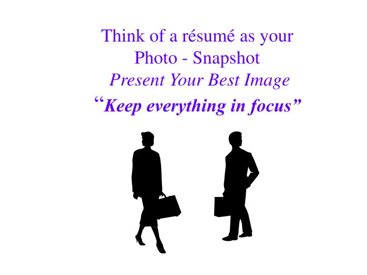 Think of a r sum as your photo snapshot present your best image keep everything in focus