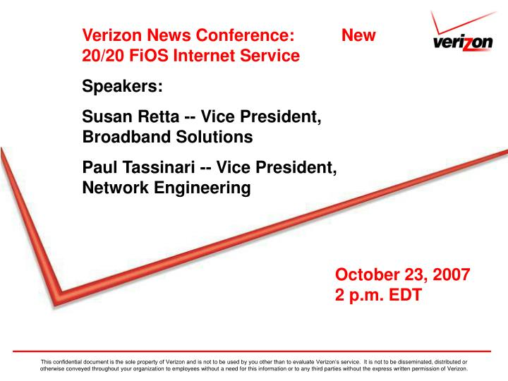 Verizon News Conference:          New 20/20 FiOS Internet Service