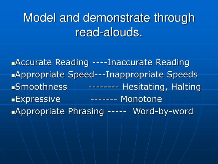 Model and demonstrate through read-alouds.