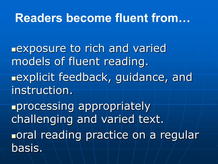 Readers become fluent from…