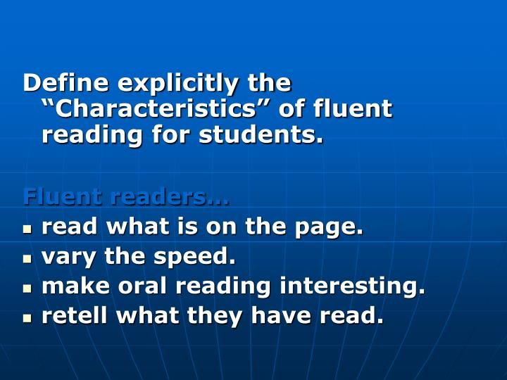 """Define explicitly the """"Characteristics"""" of fluent reading for students."""