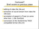 confused brief review on previous steps