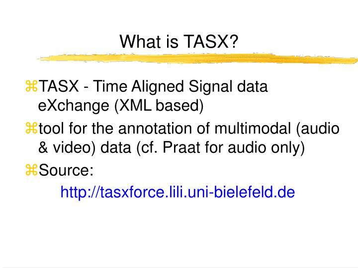What is TASX?