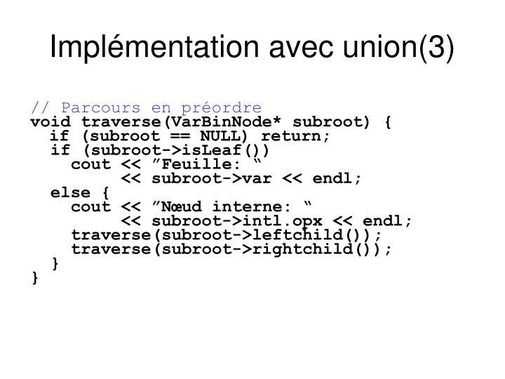 Implémentation avec union(3)