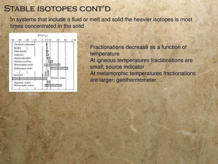 Stable isotopes cont'd
