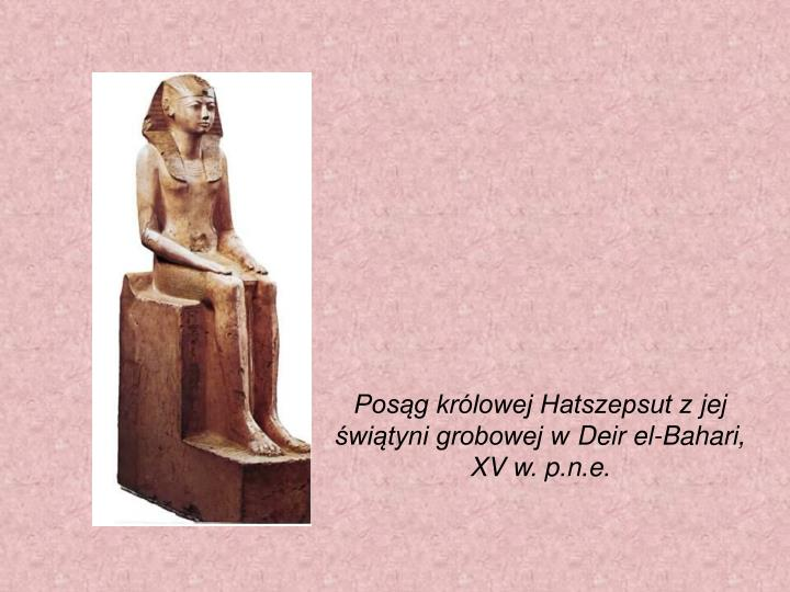 Posąg królowej Hatszepsut zjej świątyni grobowej wDeir el-Bahari, XVw. p.n.e.