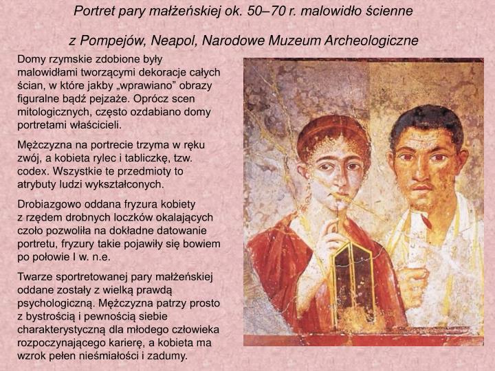 Portret pary małżeńskiej ok. 50–70r. malowidło ścienne zPompejów, Neapol, Narodowe Muzeum Archeologiczne