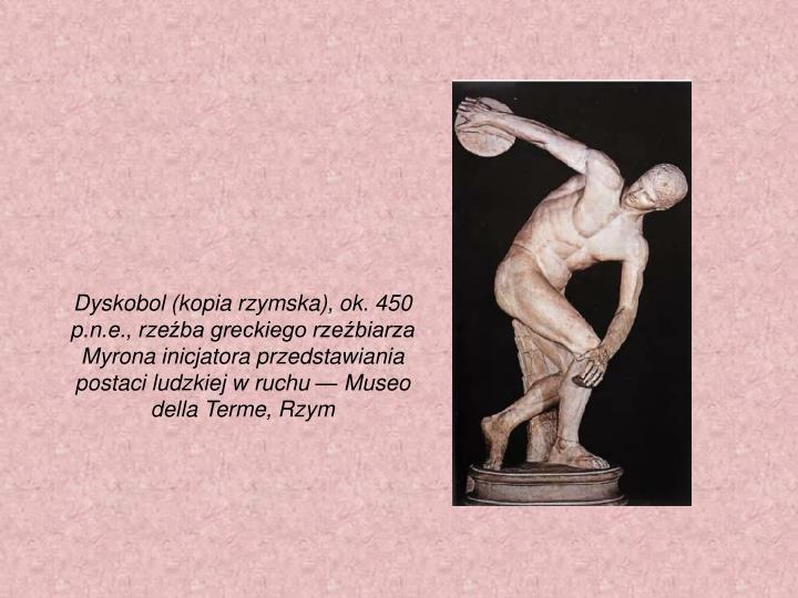 Dyskobol (kopia rzymska), ok. 450 p.n.e., rze
