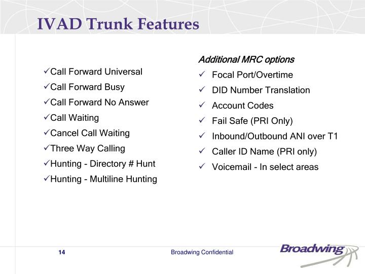 IVAD Trunk Features