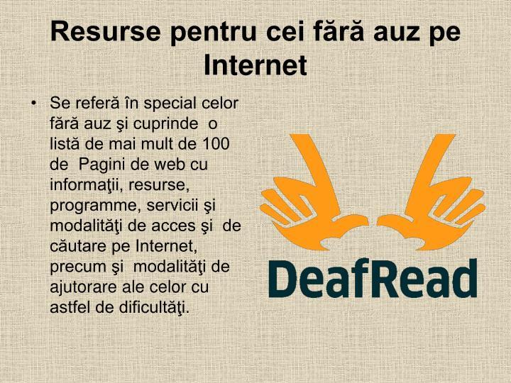 resurse pentru cei f r auz pe internet