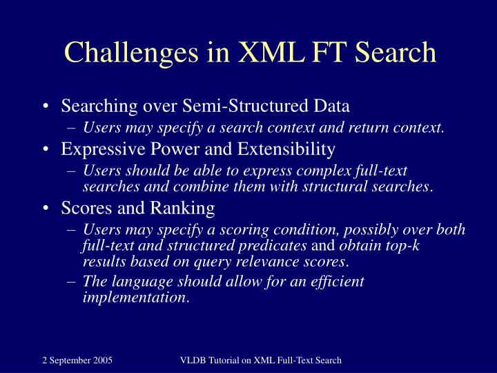 Challenges in XML FT Search