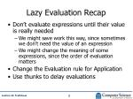lazy evaluation recap