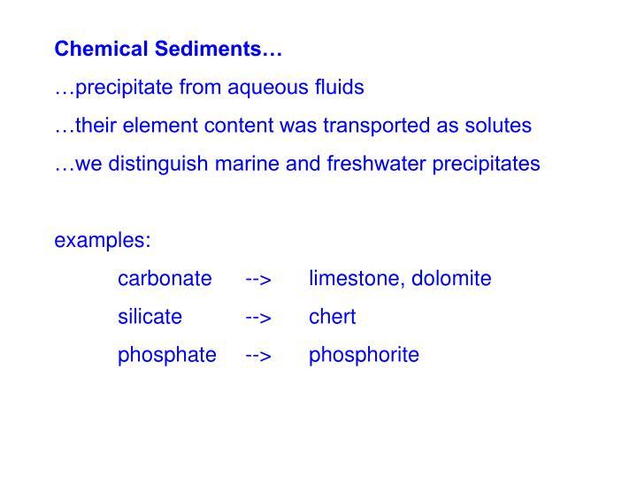 Chemical Sediments…