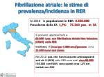 fibrillazione atriale le stime di prevalenza incidenza in rer