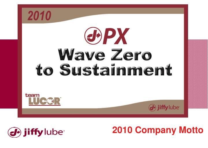2010 Company Motto
