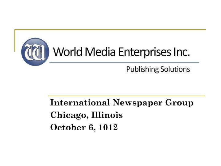 International newspaper group chicago illinois october 6 1012