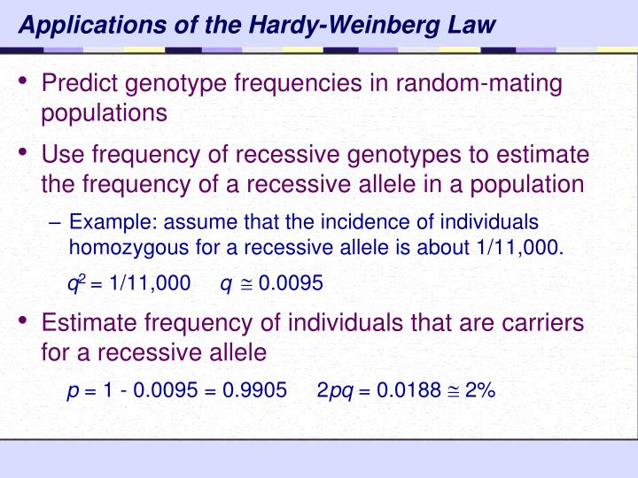 Applications of the Hardy-Weinberg Law