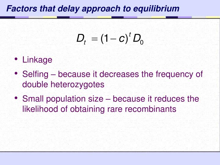 Factors that delay approach to equilibrium
