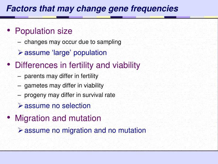 Factors that may change gene frequencies