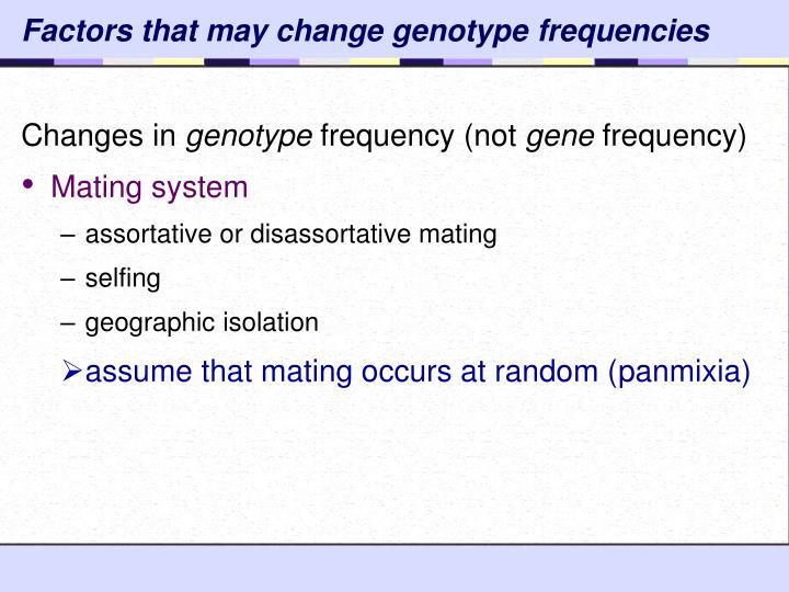 Factors that may change genotype frequencies