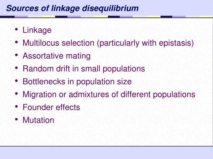 Sources of linkage disequilibrium
