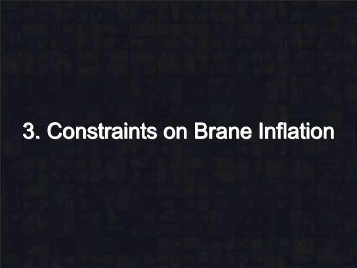 3. Constraints on Brane Inflation