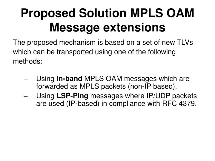 Proposed Solution MPLS OAM Message extensions