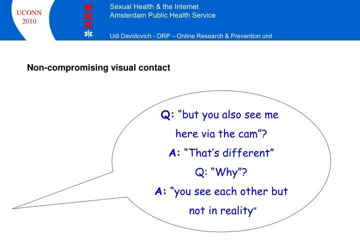 Non-compromising visual contact