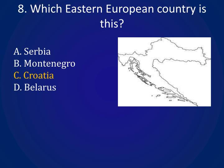 8. Which Eastern European country is this?