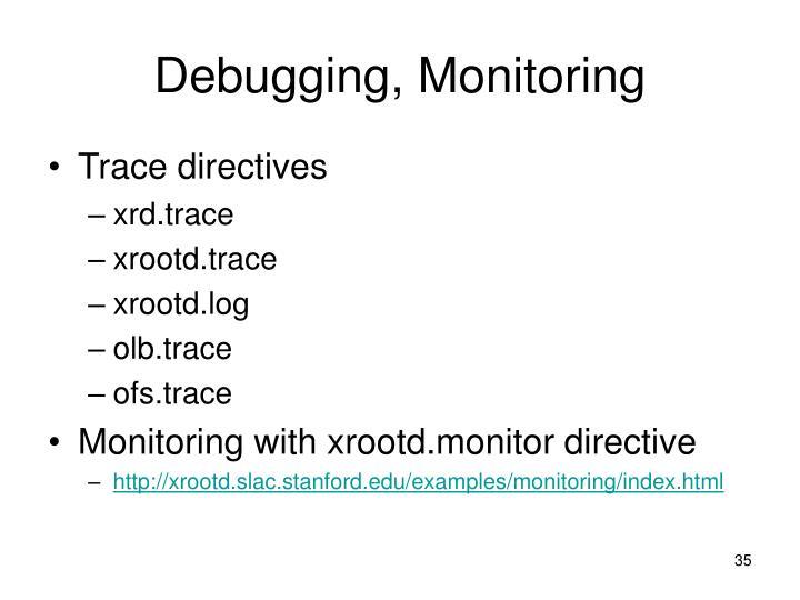 Debugging, Monitoring