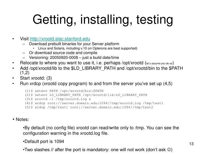 Getting, installing, testing