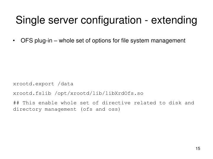 Single server configuration - extending