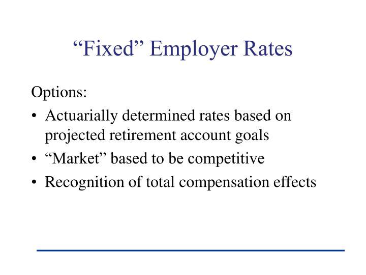 """Fixed"" Employer Rates"