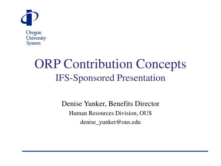 orp contribution concepts ifs sponsored presentation