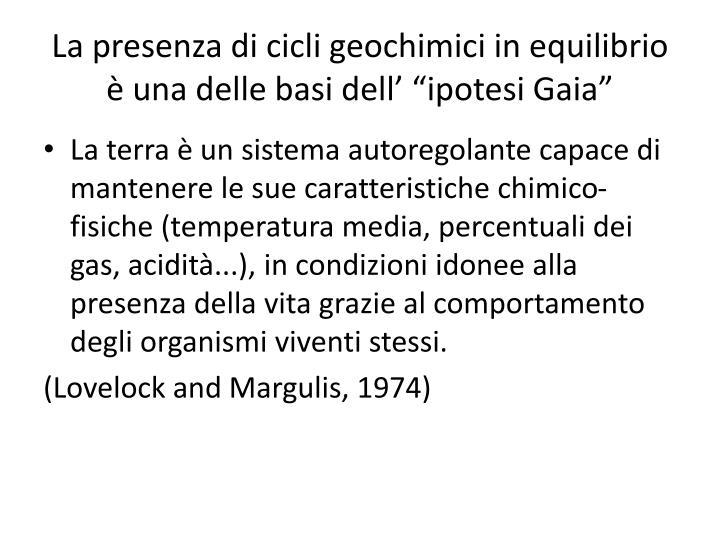 """La presenza di cicli geochimici in equilibrio è una delle basi dell' """"ipotesi Gaia"""""""