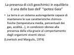 la presenza di cicli geochimici in equilibrio una delle basi dell ipotesi gaia