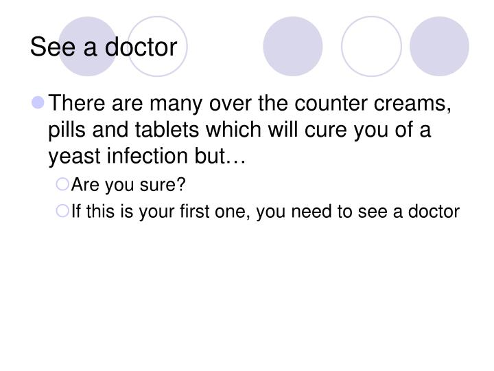 See a doctor