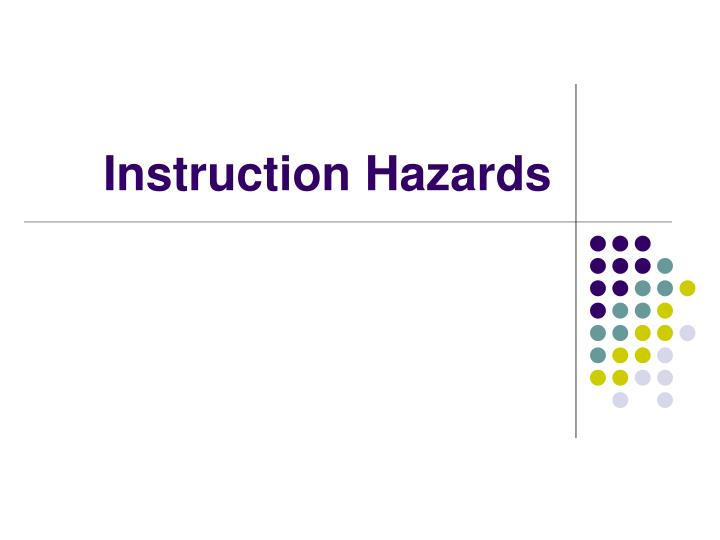 Instruction Hazards
