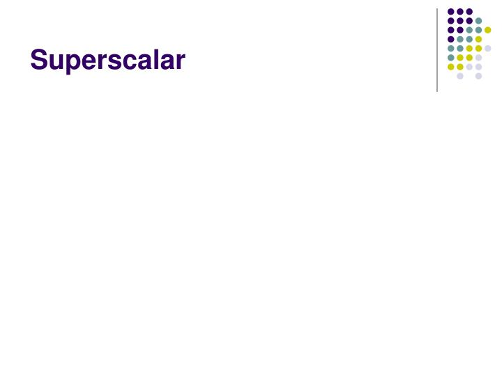 Superscalar
