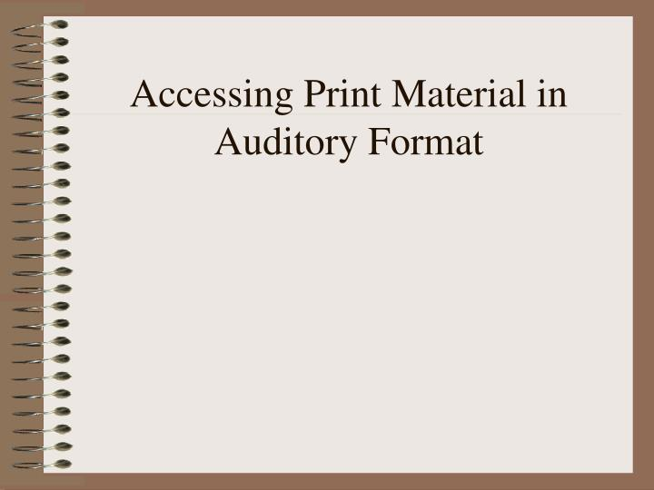 Accessing Print Material in Auditory Format