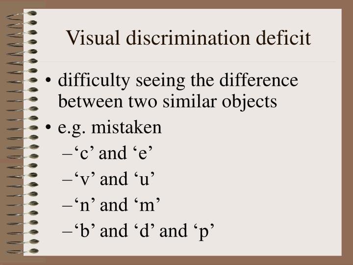 Visual discrimination deficit