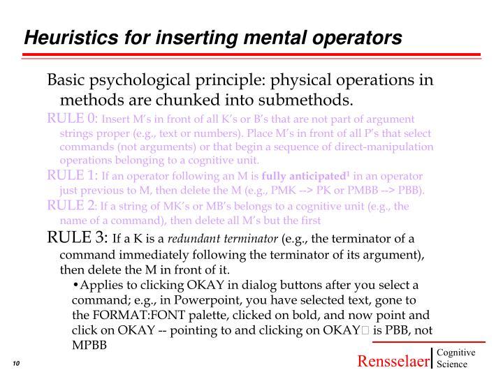 Heuristics for inserting mental operators