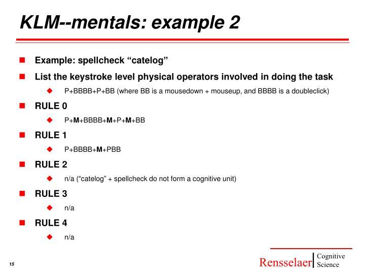 KLM--mentals: example 2