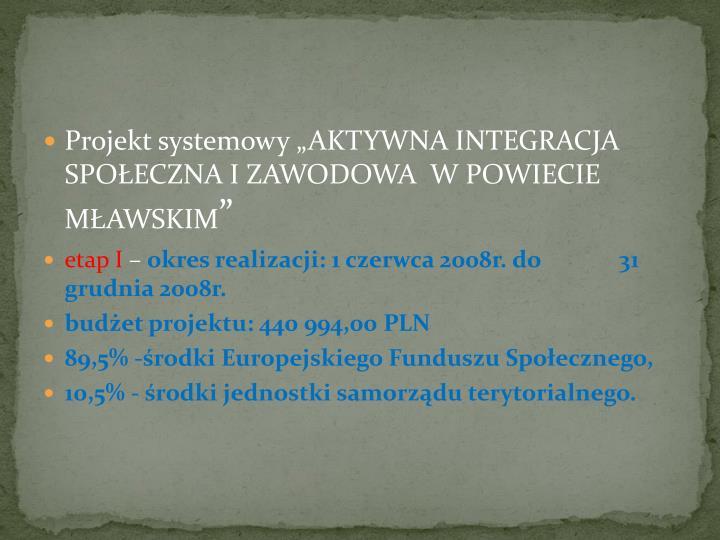 """Projekt systemowy """"AKTYWNA INTEGRACJA SPOŁECZNA I ZAWODOWA  W POWIECIE MŁAWSKIM"""