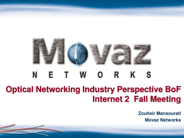 Optical networking industry perspective bof internet 2 fall meeting