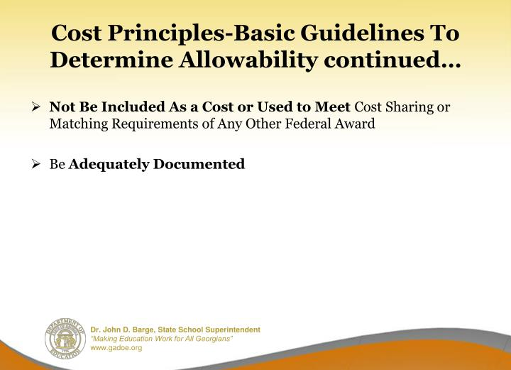 Cost Principles-Basic Guidelines To Determine Allowability continued…